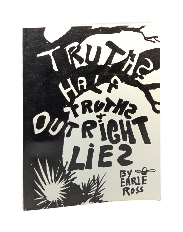 Truths, Half-Truths and Outright Lies: Tales of the Deep South [Limited Edition, Signed by Author and Illustrator]. Earle Ross, Sam Lightsey, Iris Ross, ed.