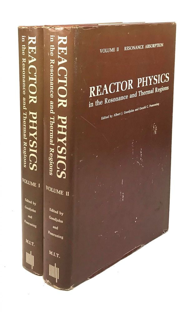 Reactor Physics in the Resonance and Thermal Regions - Volume I: Neutron Thermalization and Volume II: Resonance Absorption. Albert J. Goodjohn, Gerald C. Pomraning, ed.