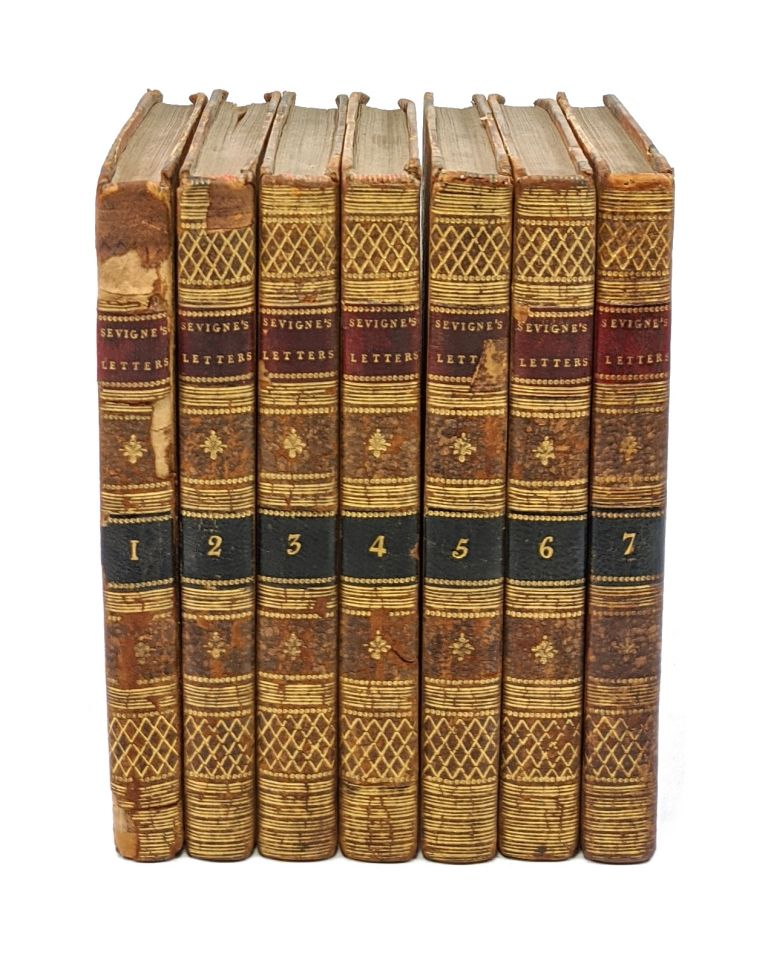 Letters from the Marchioness de Sevigne to Her Daughter the Countess de Grignan [Seven Volumes Complete]. Marchioness de Sevigne, Marquise de Sevigne Marie de Rabutin-Chantal.