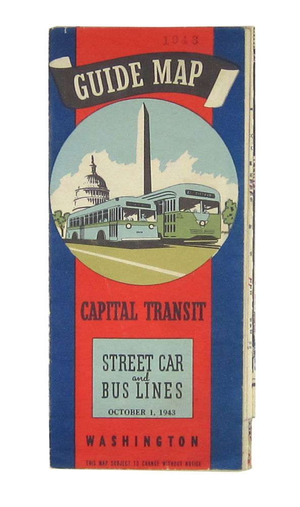 Guide Map Capital Transit: Street Car and Bus Lines, October 1, 1943, Washington. Capital Transit.