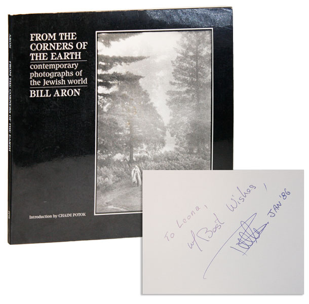 From the Corners of the Earth: Contemporary Photographs of the Jewish World [Inscribed & Signed]. Bill Aron, Chaim Potok, intro.
