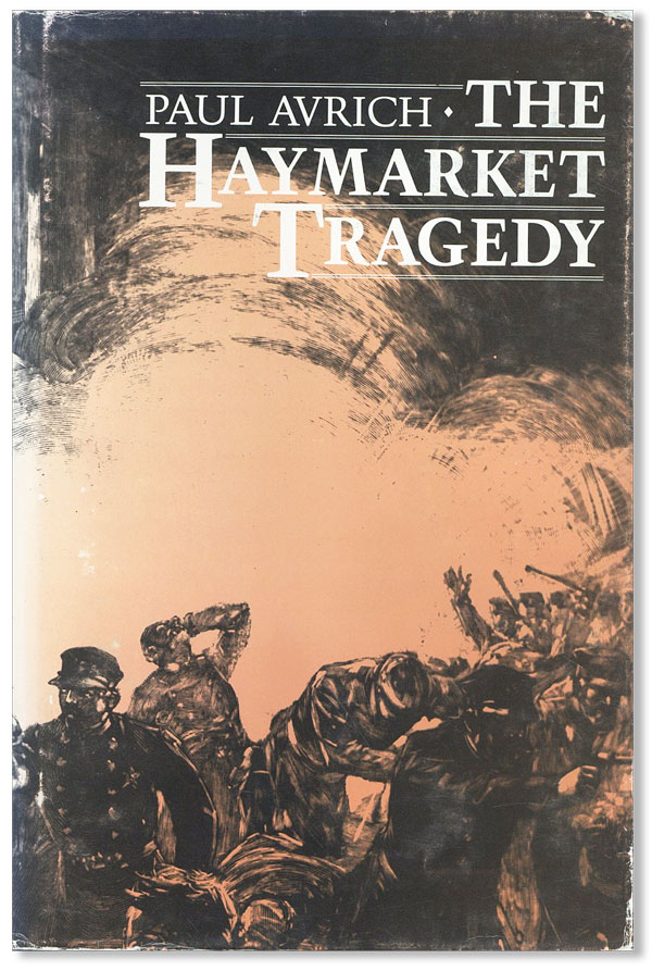 The Haymarket Tragedy. Paul Avrich.