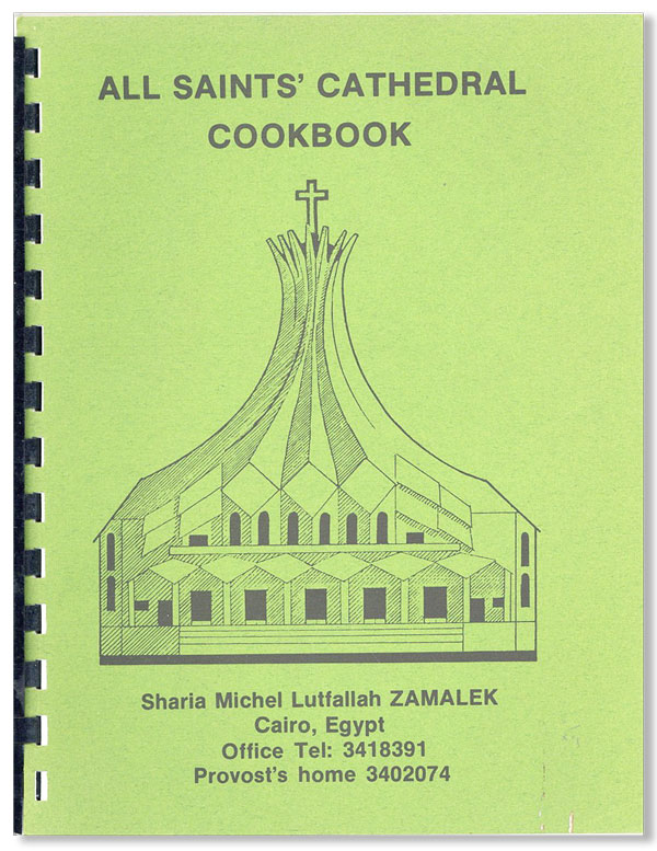 All Saints' Cathedral 1985 Cookbook. All Saints' Cathedral, Cairo.