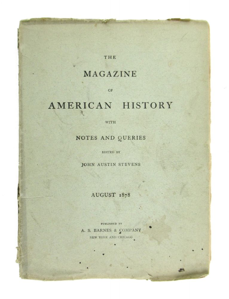 The Magazine of American History with Notes and Queries. August 1878: Vol. II, No. 8. John Austin Stevens, ed.