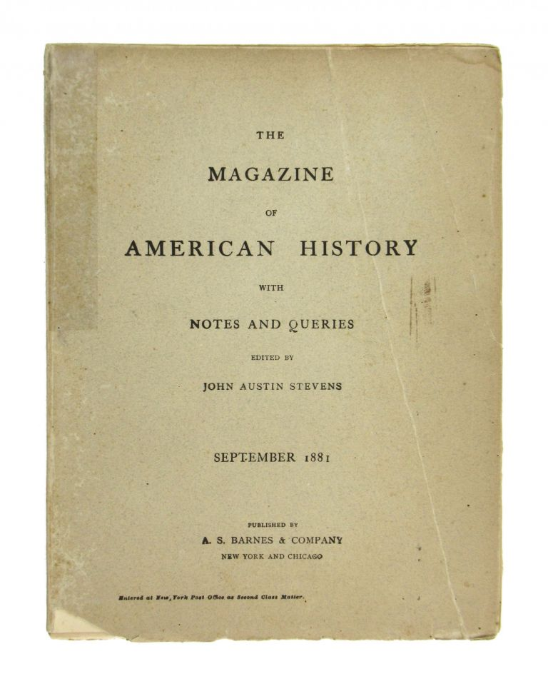 The Magazine of American History with Notes and Queries. September 1881: Vol. VII, No. 3. John Austin Stevens, ed.