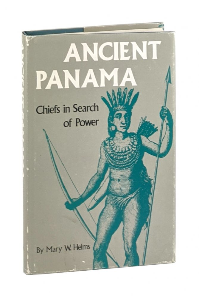 Ancient Panama: Chiefs in Search of Power. Mary W. Helms.