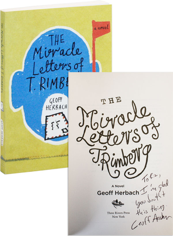 The Miracle Letters of T. Rimberg: A Novel [Inscribed and Signed]. Geoff Herbach.