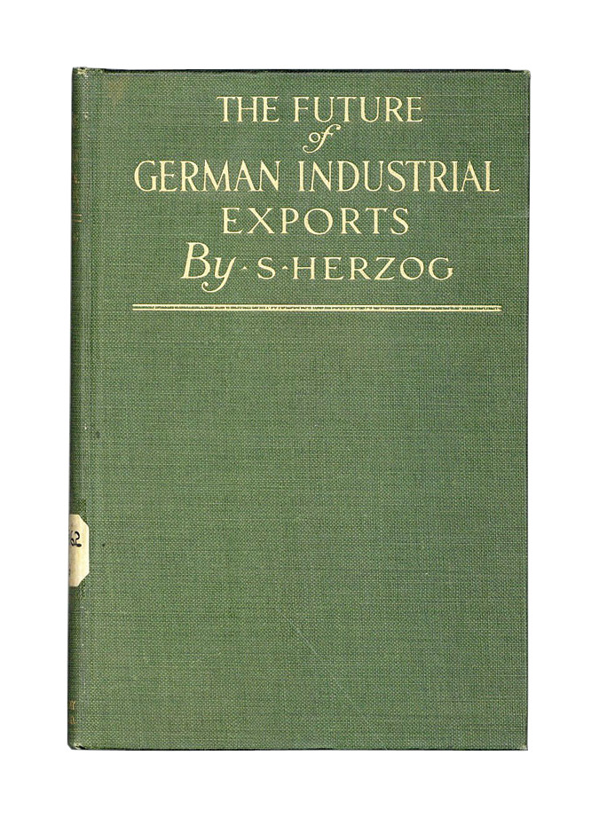 The Future of German Industrial Exports: Practical suggestions for safeguarding the growth of German export activity in the field of manufactures after the war...The German plan to dominate the trade of the world, drawn up by one of their leading engineers. iegfried, Herzog, Herbert Hoover, M L. Turrentin, intro., trans.