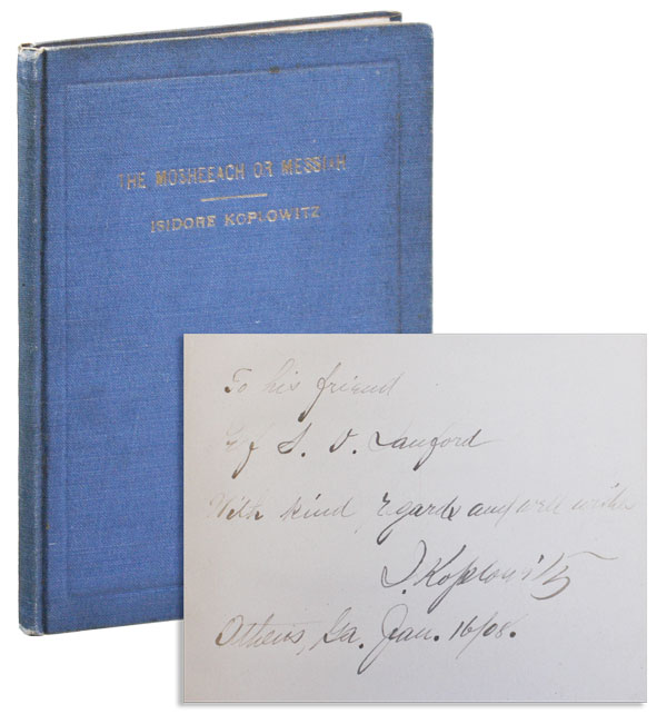 The Mosheeach or Messiah [Inscribed and Signed]. Isidore Koplowitz.