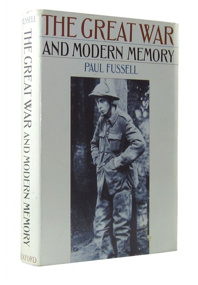 The Great War and Modern Memory. Paul Fussell.