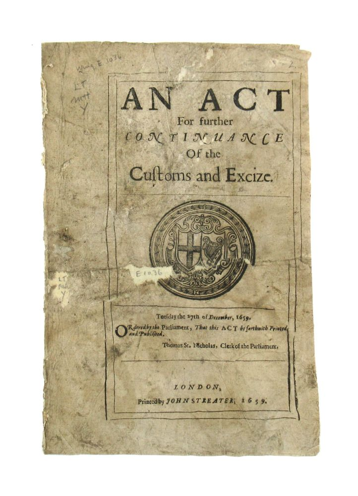 An Act for Further Continuance of the Customs and Excize. Tuesday the 27th of December, 1659. England, Wales - Public General Acts.