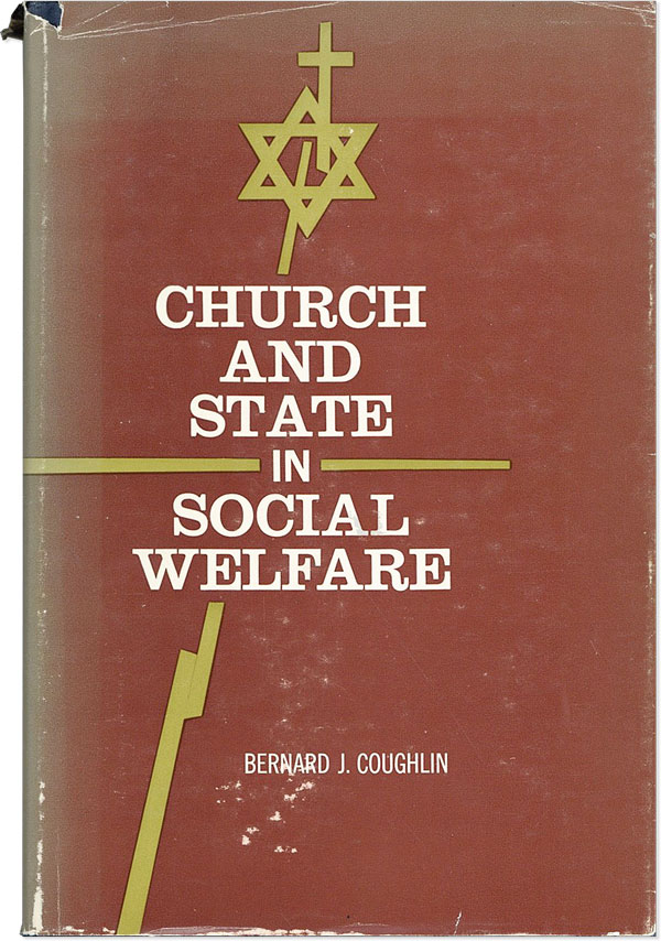 Church and State in Social Welfare [Inscribed and Signed]. Bernard J. Coughlin.