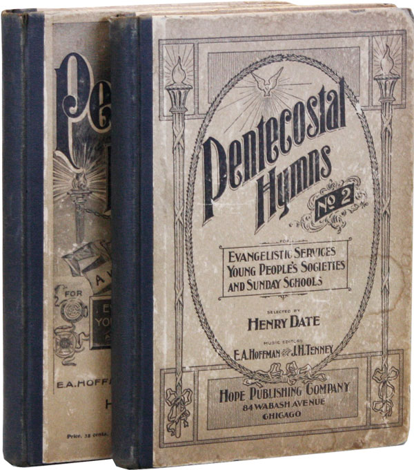 Pentecostal Hymns: A Winnowed Collection [for] Evangelistic Services, Young People's Societies and Sunday Schools. Henry Date, ed.