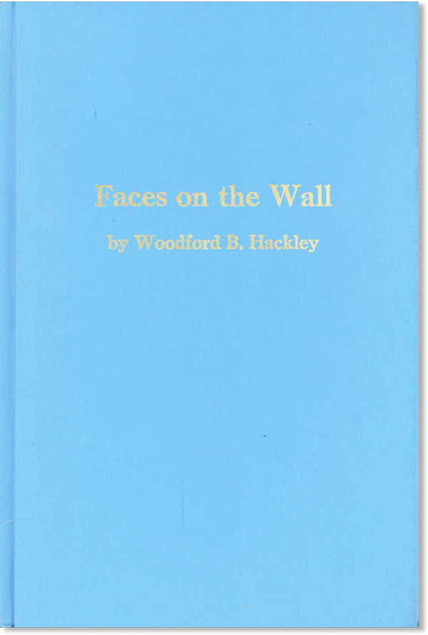 Faces on the Wall: Brief Sketches of the Men and Women Whose Portraits and Busts were on the campus of the University of Richmond in 1955. Woodford B. Hackley.