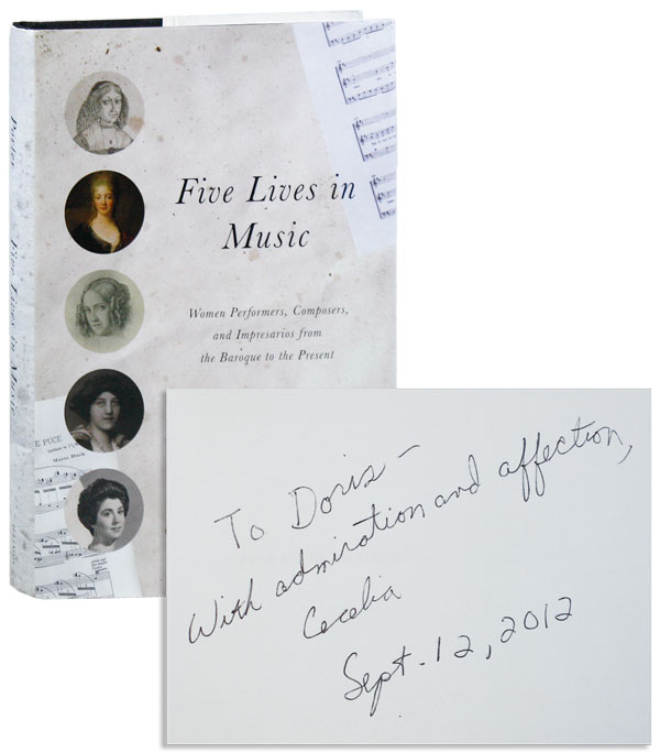 Five Lives in Music: Women Performers, Composers, and Impresarios from the Baroque to the Present [Inscribed and Signed]. Cecelia Hopkins Porter.