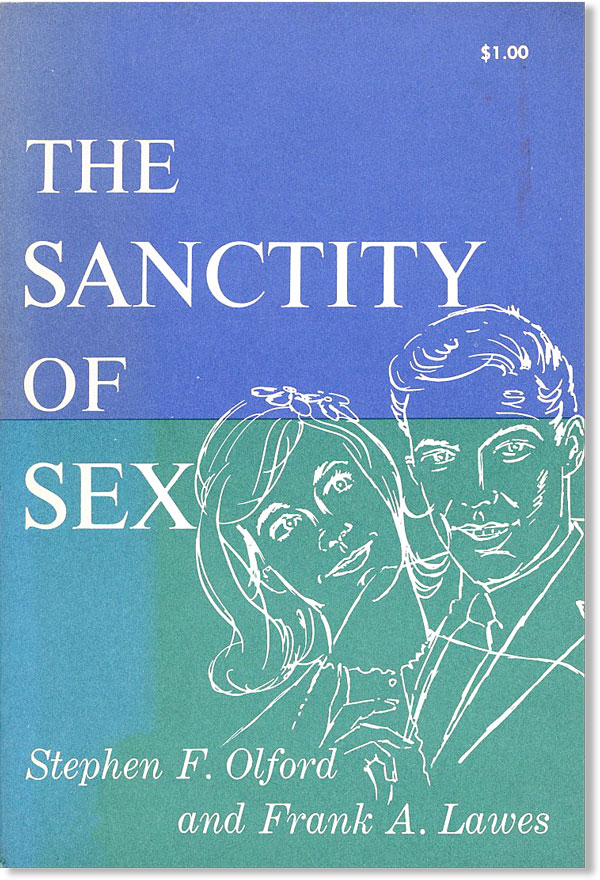 The Sanctity of Sex. Stephen F. Olford, Frank A. Lawes.