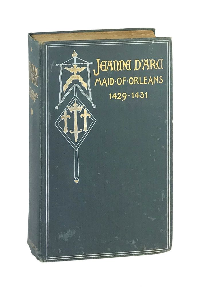 Jeanne d'Arc, Maid of Orleans, Deliverer of France: Being the story of her life, her achievements, and her death, as attested on oath and set forth in the original documents. Jeanne d'Arc / Joan of Arc, T. Douglas Murray, ed.