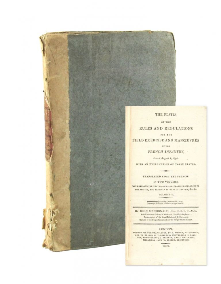 The Plates of the Rules and Regulations for the Field Exercise and Manouevres of the French Infantry, Issued August 1, 1791: With an Explanation of These Plates. [Volume II only]. Irenee Amelot de LaCroix, John Macdonald, trans.