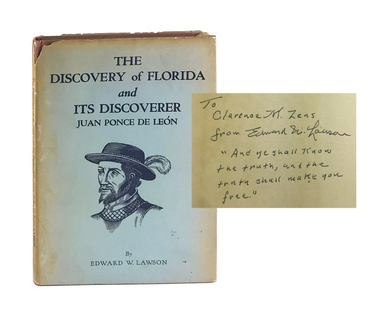 The Discovery of Florida and its Discoverer Juan Ponce de Leon [Signed]. Edward W. Lawson.