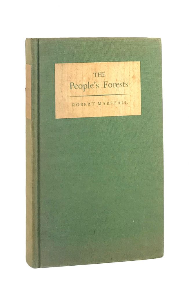 The People's Forests [Signed]. Robert Marshall.