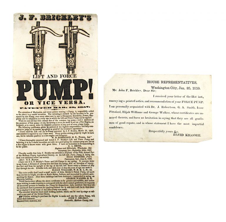 [Broadside] J.F. Brickley's Lift and Force Pump! Or Vice Versa. Patented Mar. 10, 1857 [Offered With Printed Testimonial by Indiana Congressman David Kilgore]. John F. Brickly, David Kilgore, alt. spelling Brickley.