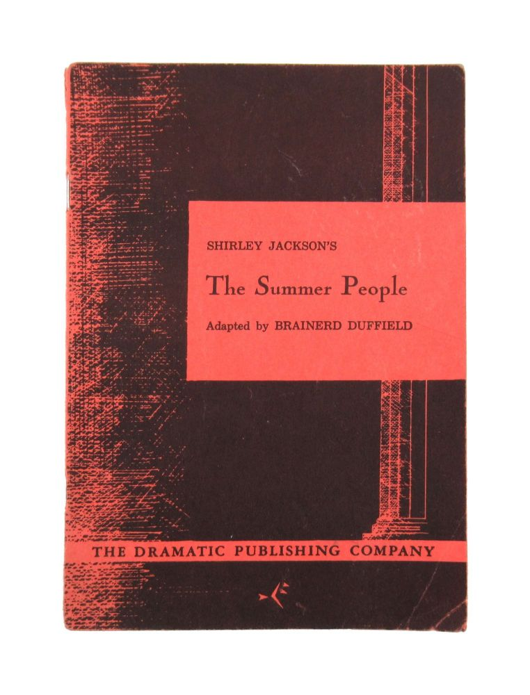Shirley Jackson's The Summer People: A Play in One Act. Shirley Jackson, Brainerd Duffield, short story, adaptation.
