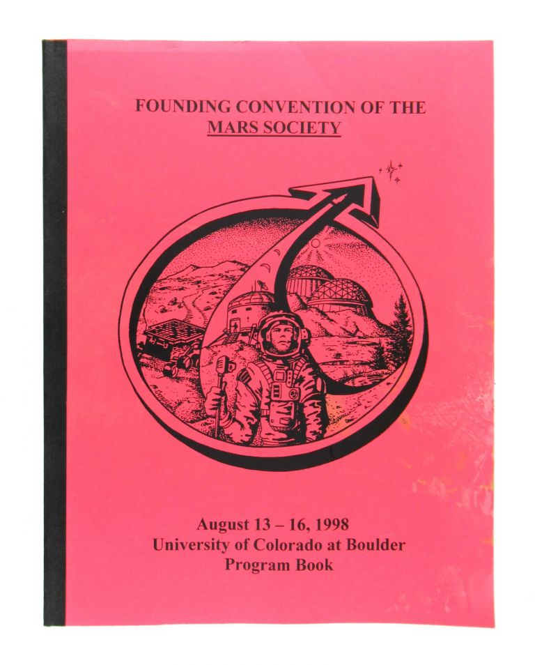 Founding Convention of the Mars Society: Program Book, August 13-16, 1998. Mars Society.
