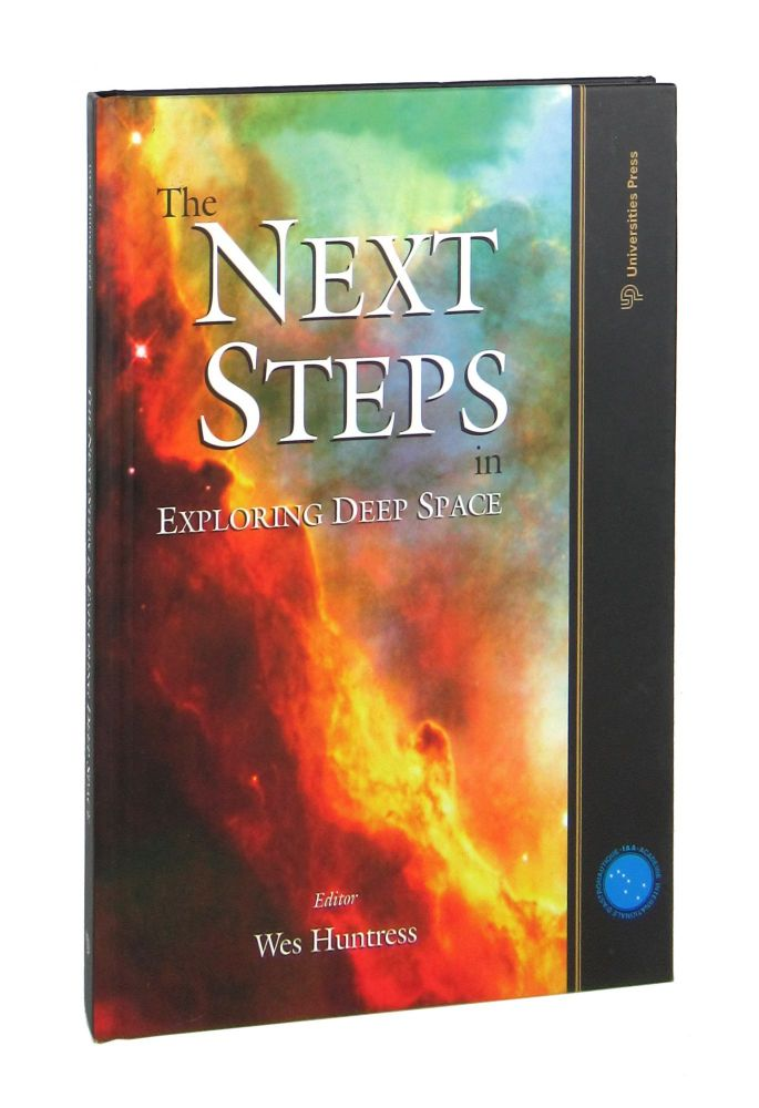 The Next Steps in Exploring Deep Space. Wes Huntress, ed.