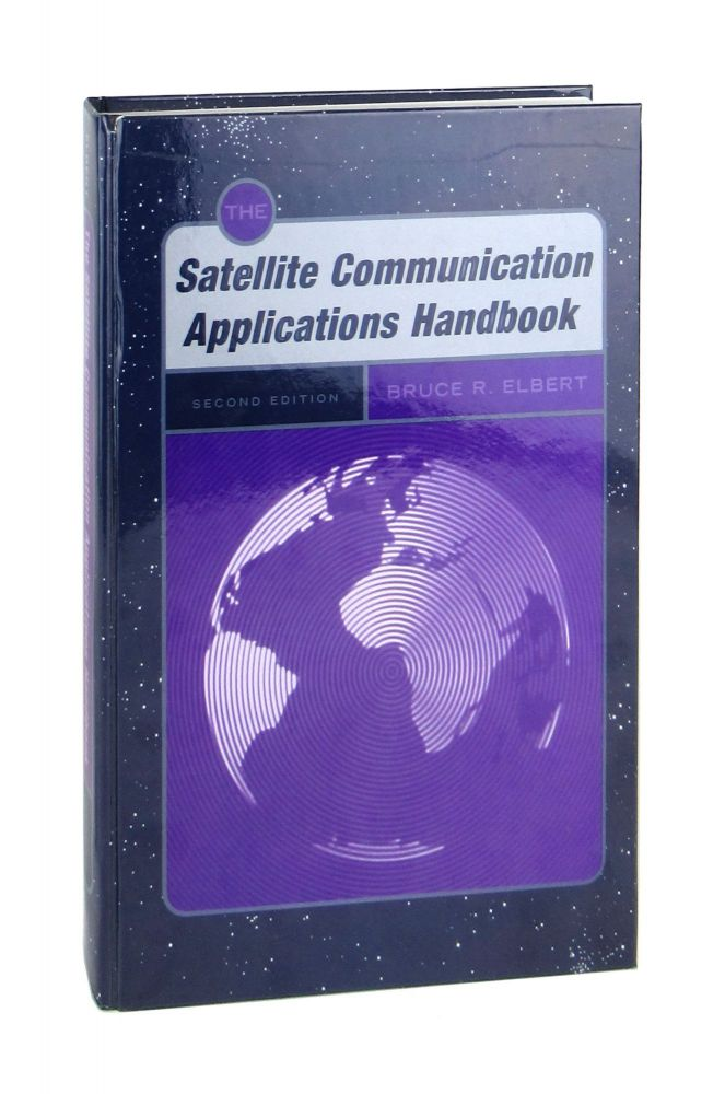 The Satellite Communication Applications Handbook [Second Edition]. Bruce R. Elbert.