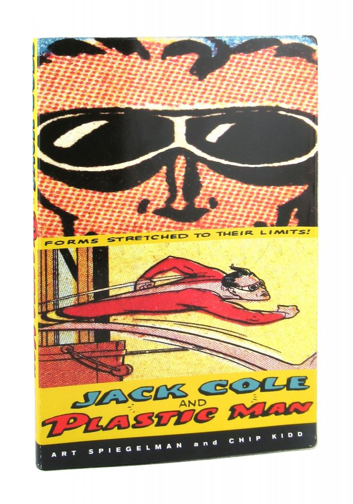 Jack Cole and Plastic Man: Forms Stretched to Their Limits [Signed by Both]. Art Spiegelman, Chip Kidd.