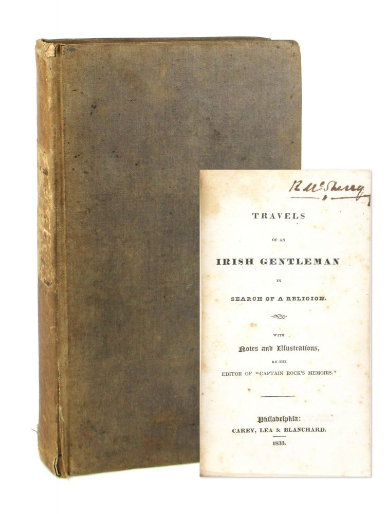 Travels of an Irish Gentleman in Search of a Religion [William McSherry's Copy]. Anonymous, Thomas Moore.