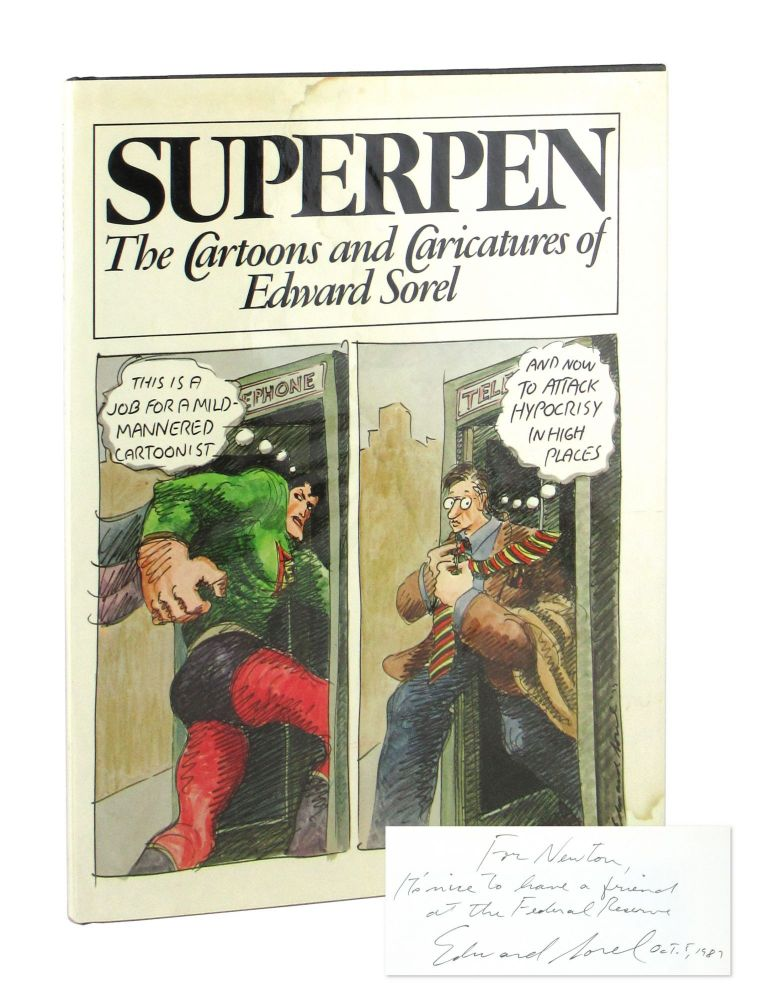 Superpen: The Cartoons and Caricatures of Edward Sorel [Signed]. Edward Sorel.