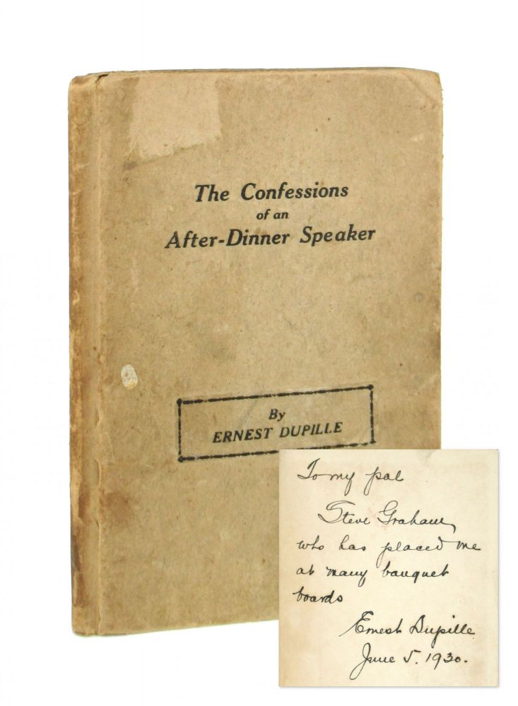 The Confessions of an After-Dinner Speaker [Inscribed and Signed]. Ernest Dupille, W. Victor Guiness, Jerry Doyle.