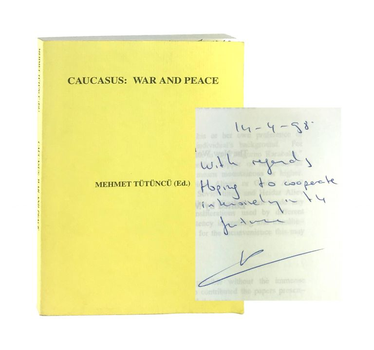 Caucasus, War and Peace: The New World Disorder and Caucasia [Inscribed and Signed]. Mehmet Tütüncü, ed.