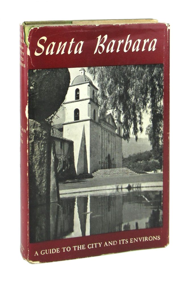 Santa Barbara: A Guide to the Channel City and Its Environs. Southern California Writers' Project of the Work Projects Administration.