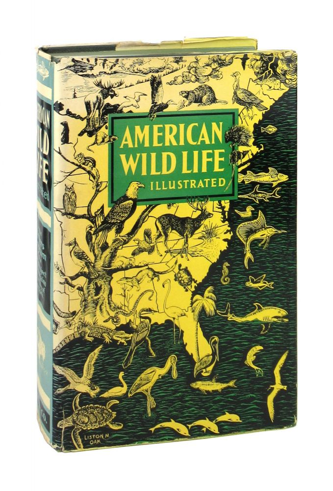 American Wild Life Illustrated. Writers' Program of the Work Projects Administration in the City of New York, Austin Baylitts, photographs.