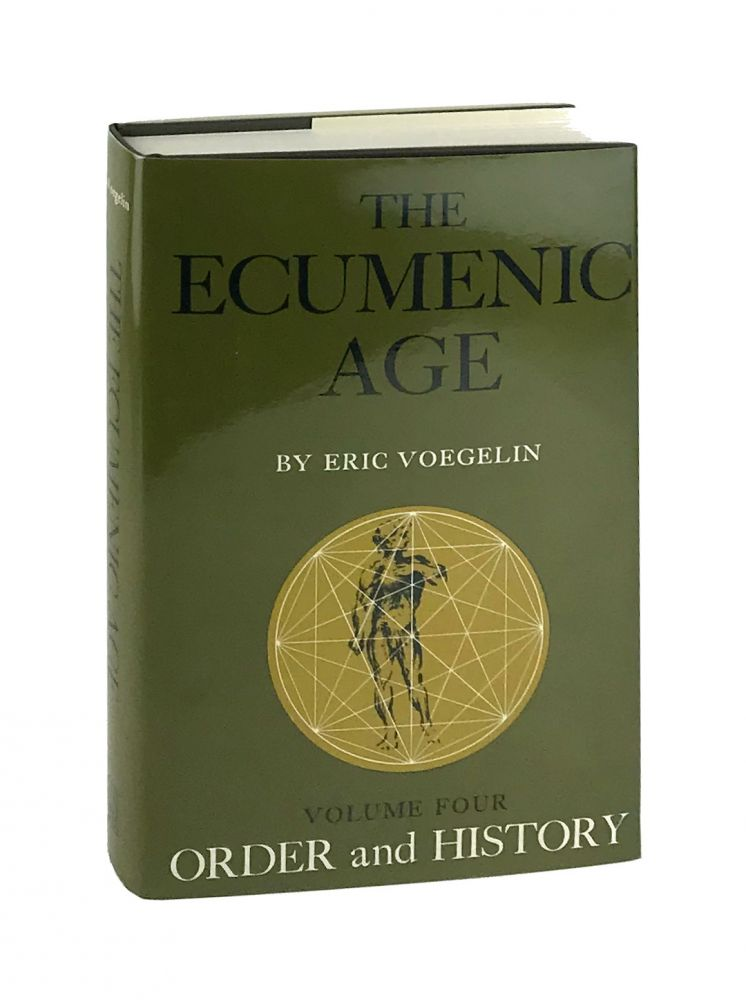 Order and History Volume Four: The Ecumenic Age. Eric Voegelin.