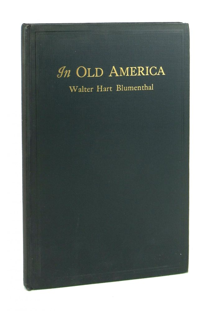 In Old America: Random Chapters on the Early Aborigines [Autograph Letter, Signed, Tipped in]. Walter Hart Blumenthal, George Alexander Kohut, intro.