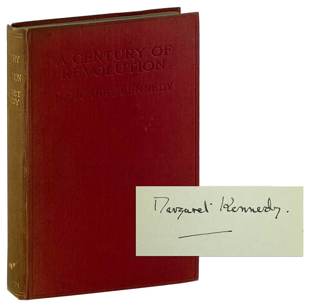 A Century of Revolution, 1789-1920 [Signed, with Autograph Note, Signed, Laid in]. Margaret Kennedy.
