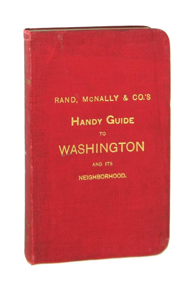 Rand, McNally & Co.'s Handy Guide to Washington and the District of Columbia. Ernest Ingersoll.