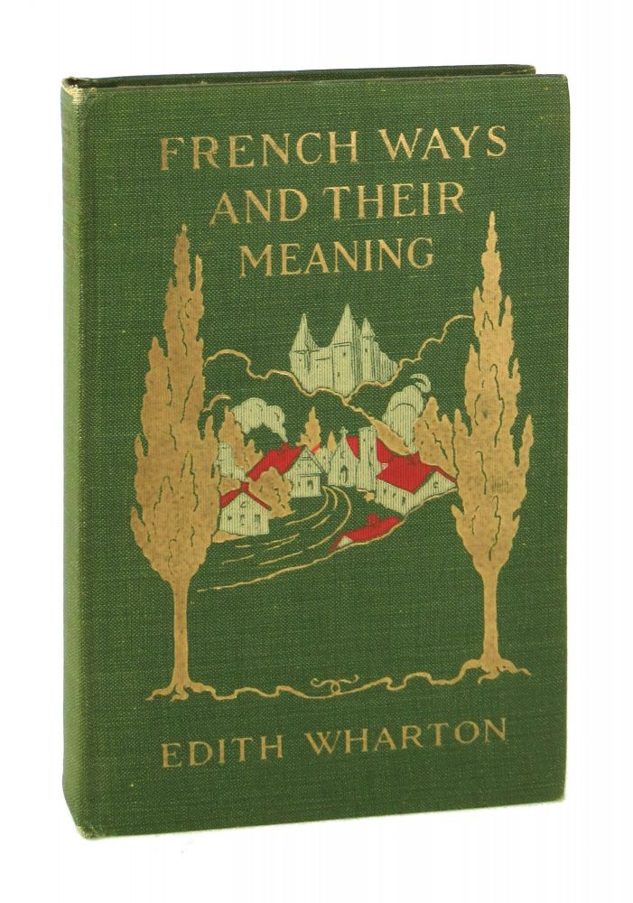 French Ways and Their Meaning. Edith Wharton.