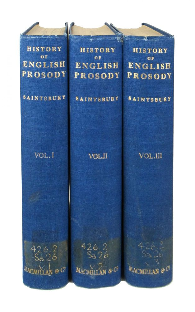 A History of English Prosody from the Twelfth Century to the Present Day [Three Volumes]. George Saintsbury.