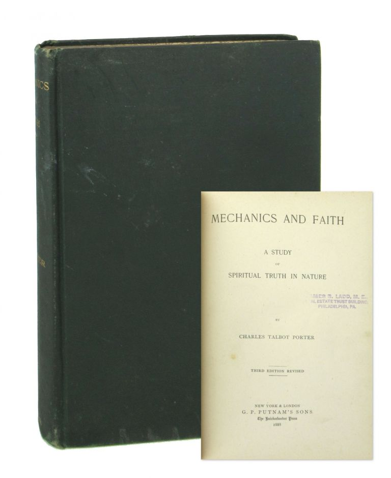Mechanics and Faith: A Study of Spiritual Truth in Nature. Charles Talbot Porter.