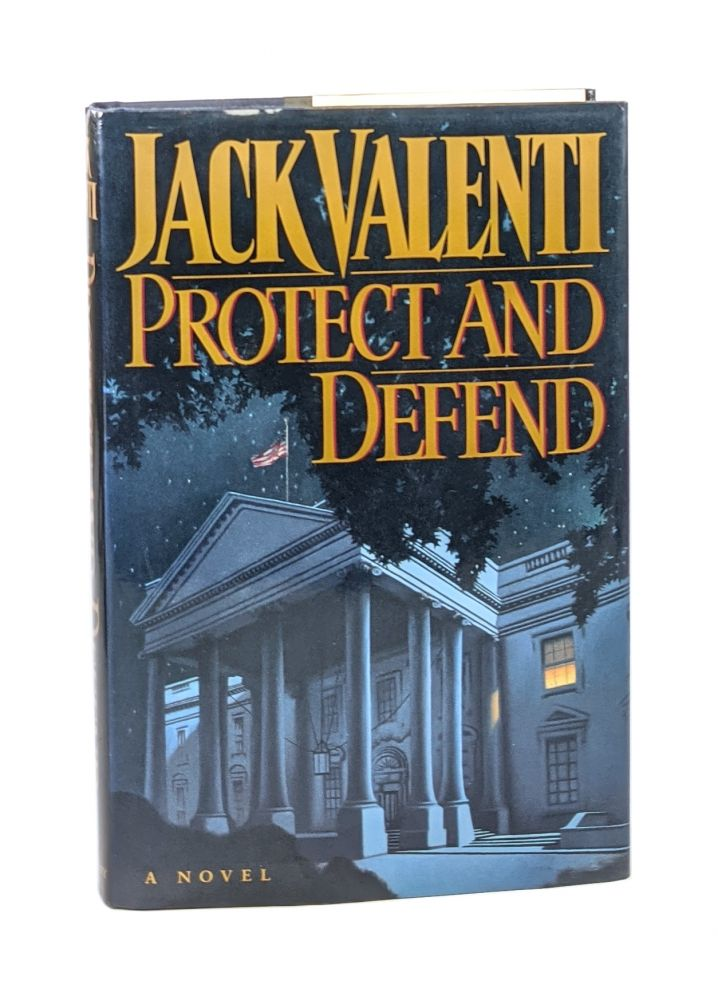 Protect and Defend [Signed by Nancy Pelosi and 117 Other Washington VIPs]. Jack Valenti.