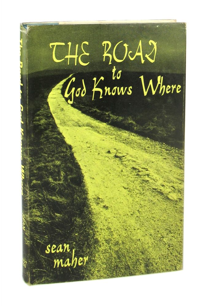 The Road to God Knows Where. Sean Maher.