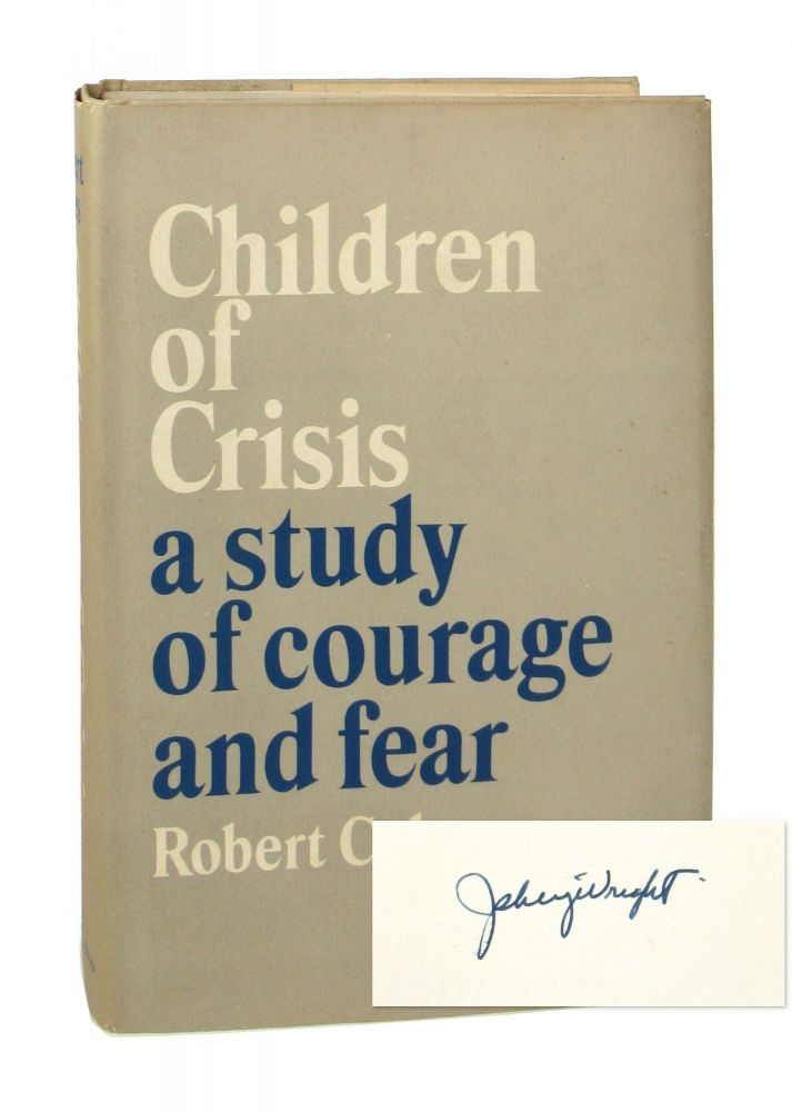 Children of Crisis: A Study of Courage and Fear [Judge Skelly Wright's copy]. Robert Coles.