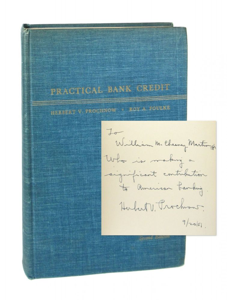 Practical Banking Credit: Second Edition [Inscribed by Prochnow to William McChesney Martin]. Herbert V. Prochnow, Roy A. Foulke.