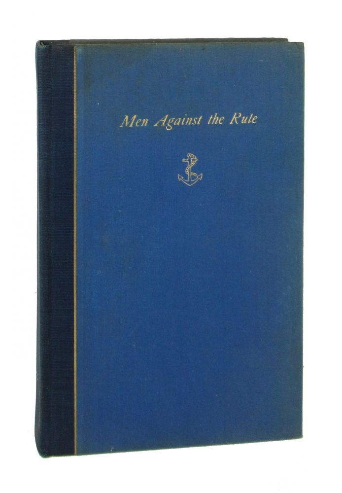 Men Against the Rule: A Century of Progress in Yacht Design [Limited Edition]. Charles Lane Poor, George A. Cormick, fwd.