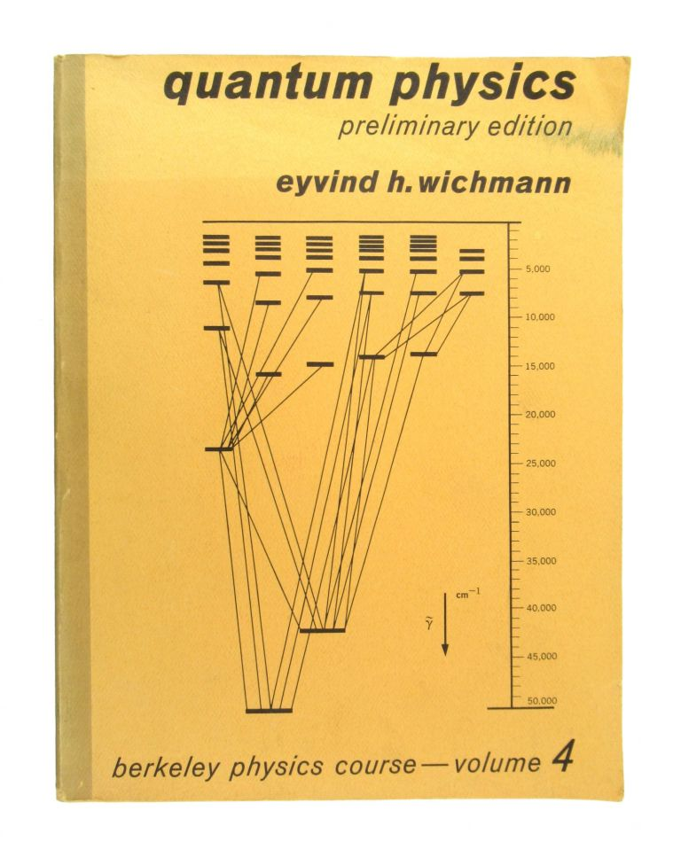 Quantum Physics - Preliminary Edition. Berkely Physics Course Volume 4. Eyvind H. Wichmann.