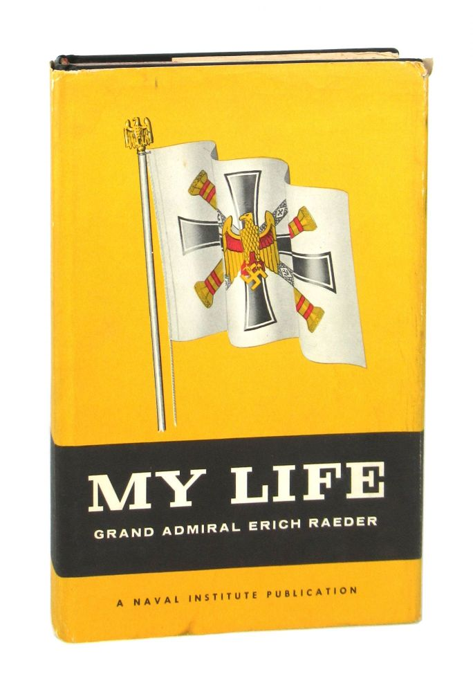 My Life. Grand Admiral Erich Raeder, Henry W. Drexel, trans.